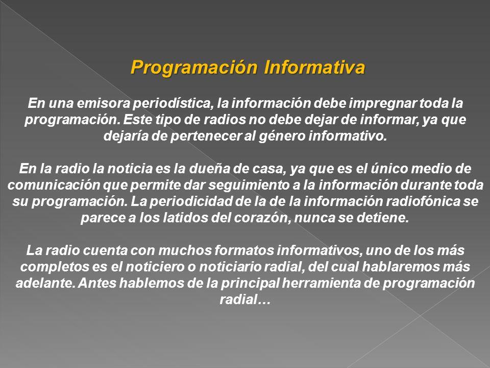 En una emisora periodística, la información debe impregnar toda la programación. Este tipo de radios no debe dejar de informar, ya que dejaría de pert