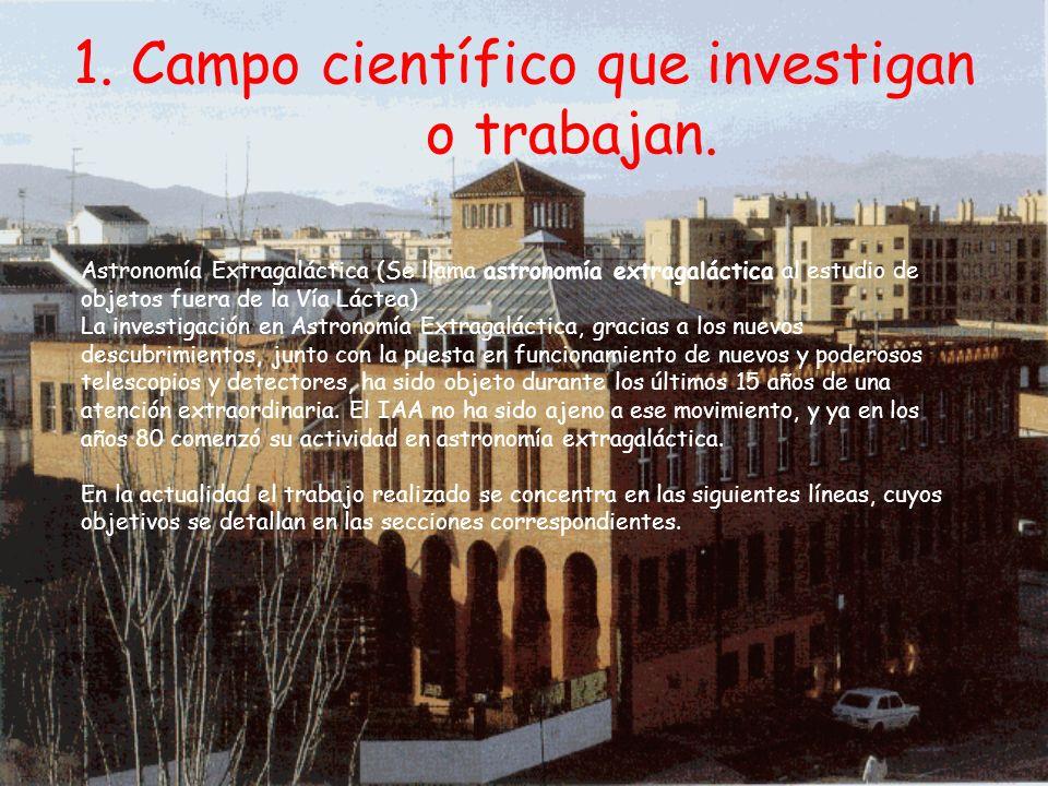 1. Campo científico que investigan o trabajan.