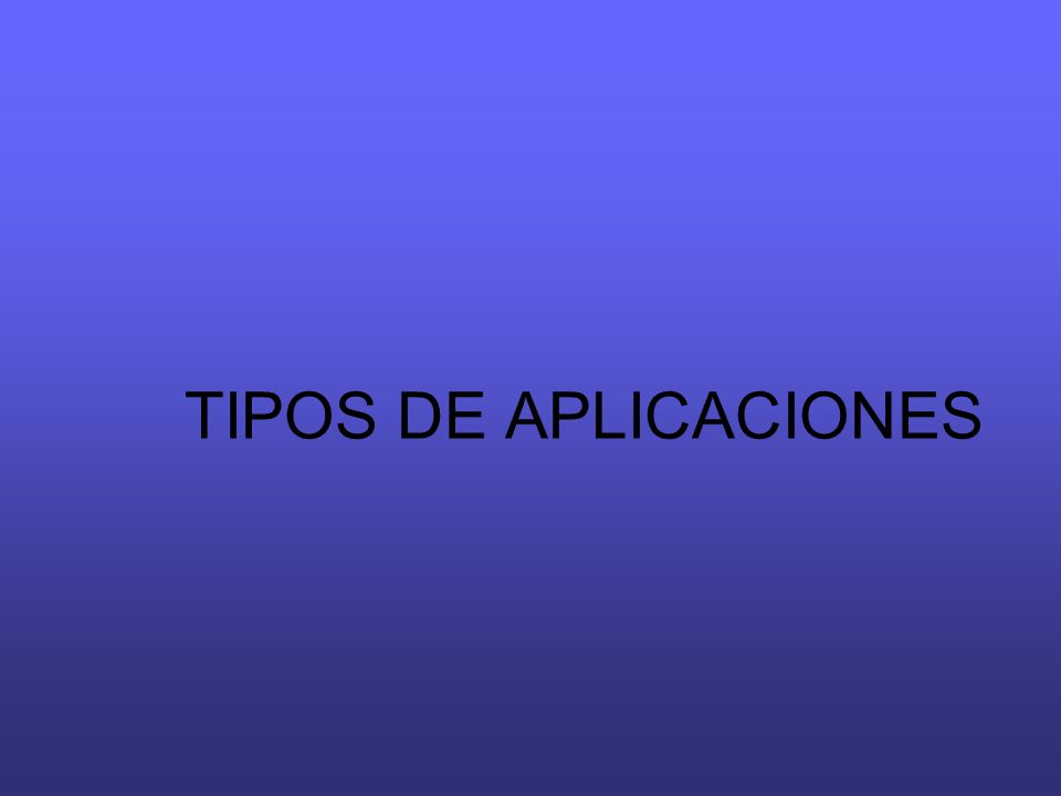 TIPOS DE APLICACIONES