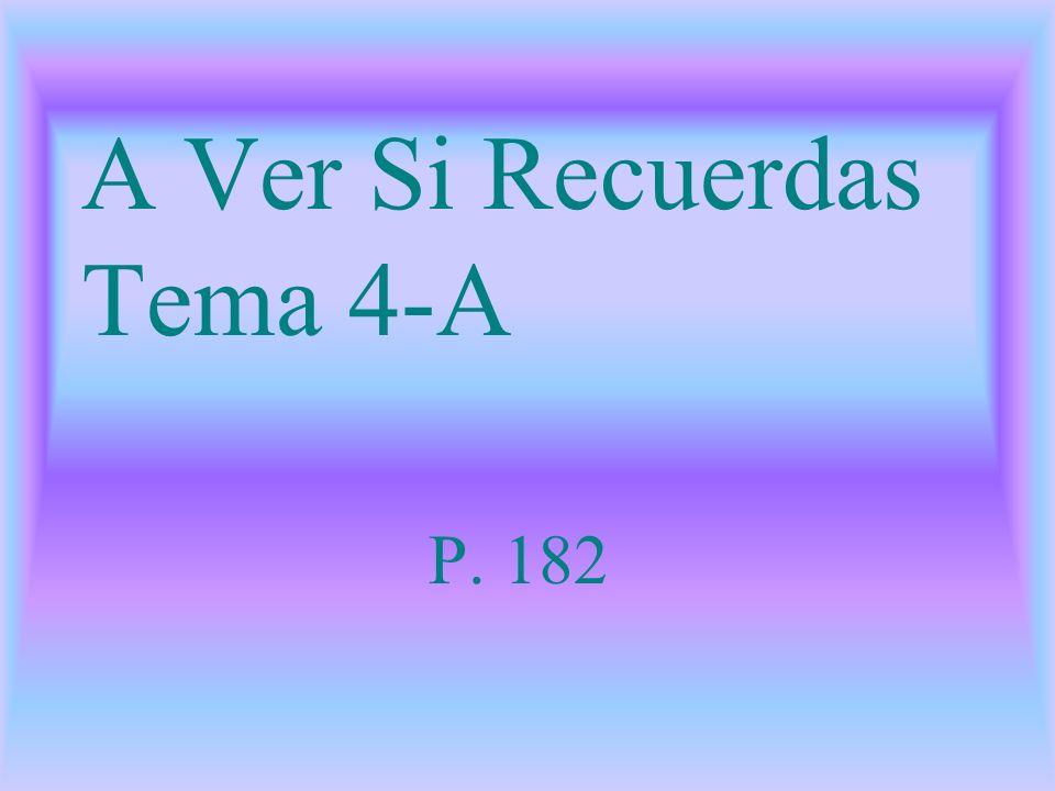A Ver Si Recuerdas Tema 4-A P. 182
