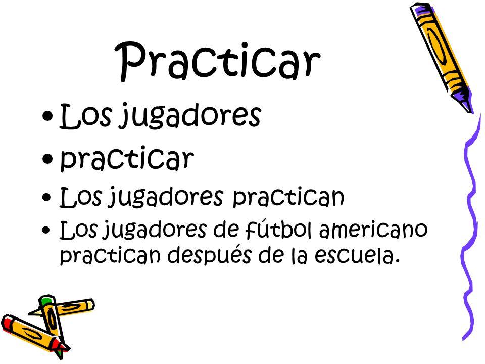 Practicar Los jugadores practicar Los jugadores practican Los jugadores de fútbol americano practican después de la escuela.