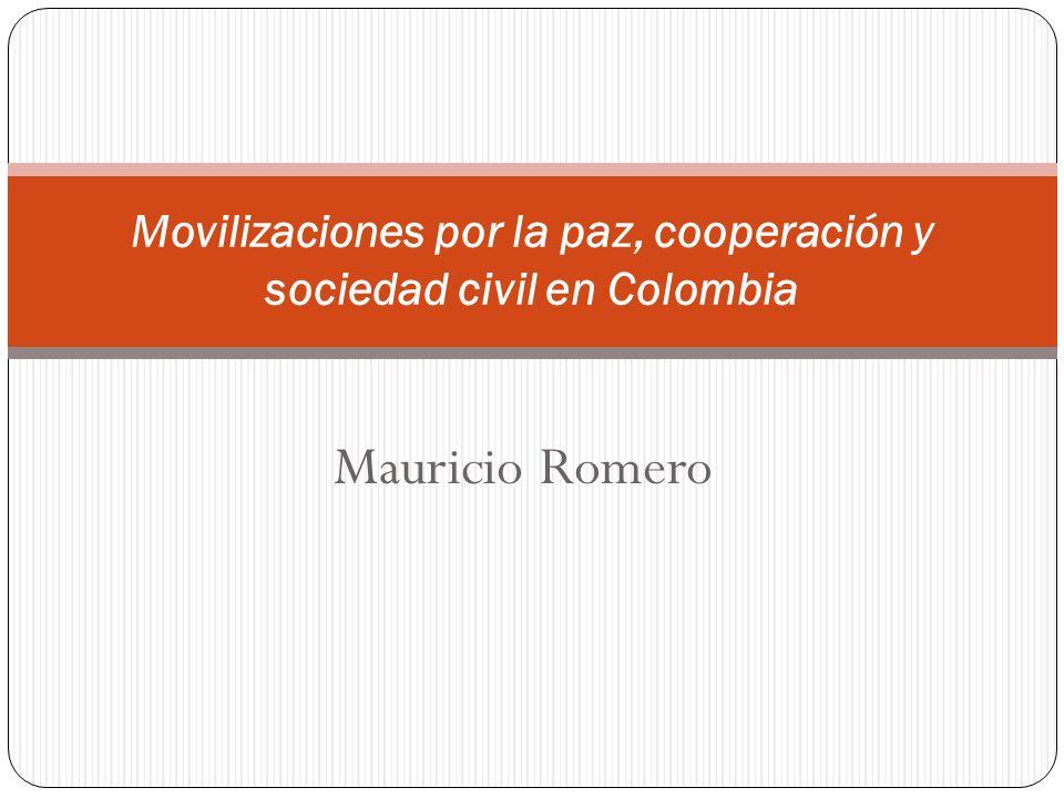 Mauricio Romero Movilizaciones por la paz, cooperación y sociedad civil en Colombia