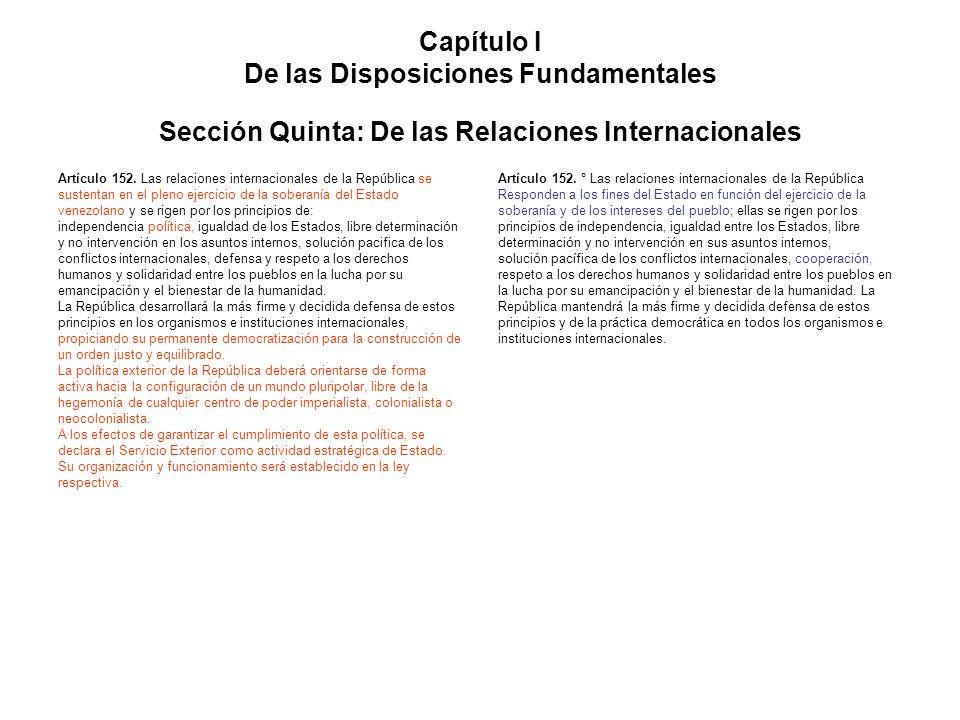 Capítulo I De las Disposiciones Fundamentales Sección Quinta: De las Relaciones Internacionales Artículo 152. Las relaciones internacionales de la Rep