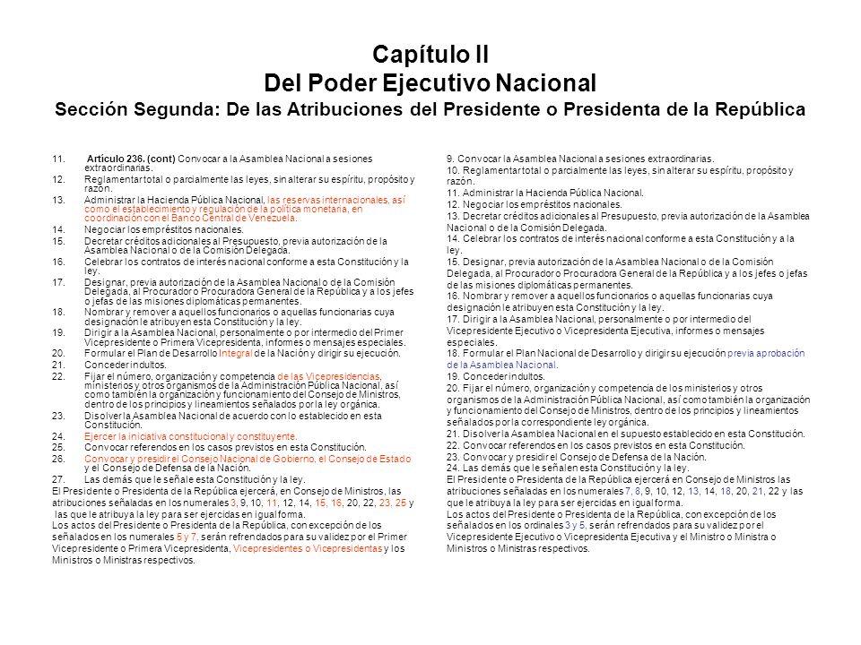 Capítulo II Del Poder Ejecutivo Nacional Sección Segunda: De las Atribuciones del Presidente o Presidenta de la República 11. Artículo 236. (cont) Con