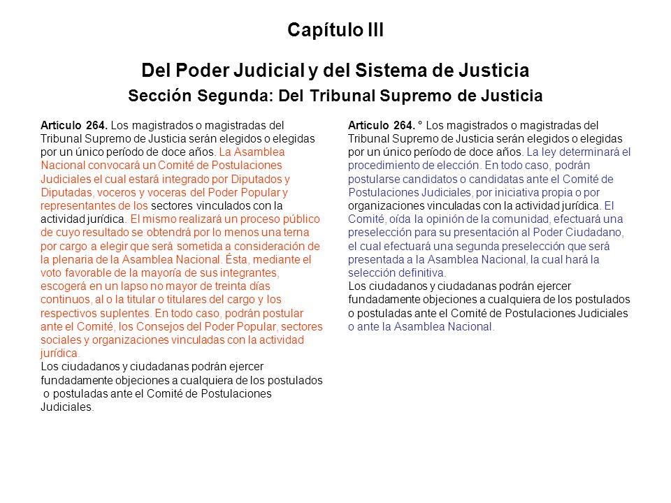 Capítulo III Del Poder Judicial y del Sistema de Justicia Sección Segunda: Del Tribunal Supremo de Justicia Artículo 264. Los magistrados o magistrada
