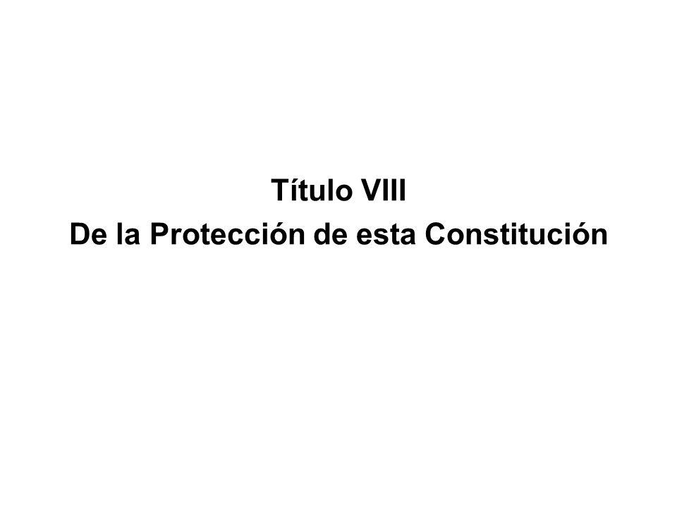 Título VIII De la Protección de esta Constitución