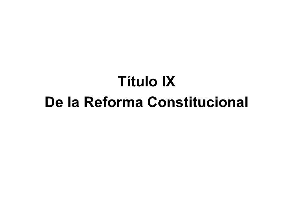 Título IX De la Reforma Constitucional