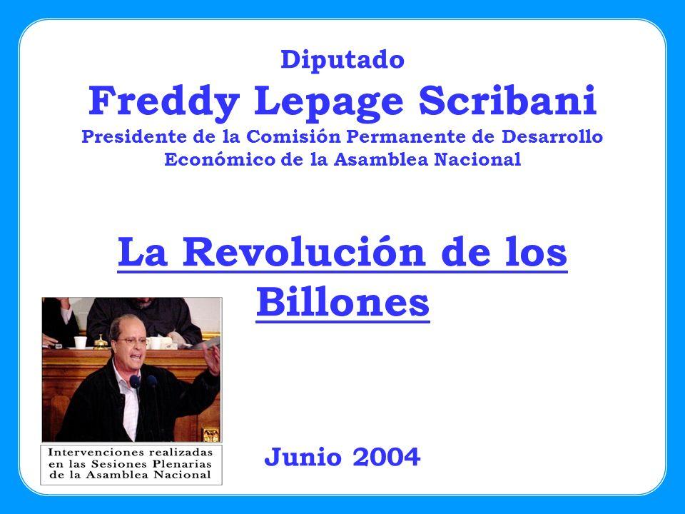 Diputado Freddy Lepage Scribani Presidente de la Comisión Permanente de Desarrollo Económico de la Asamblea Nacional La Revolución de los Billones Jun
