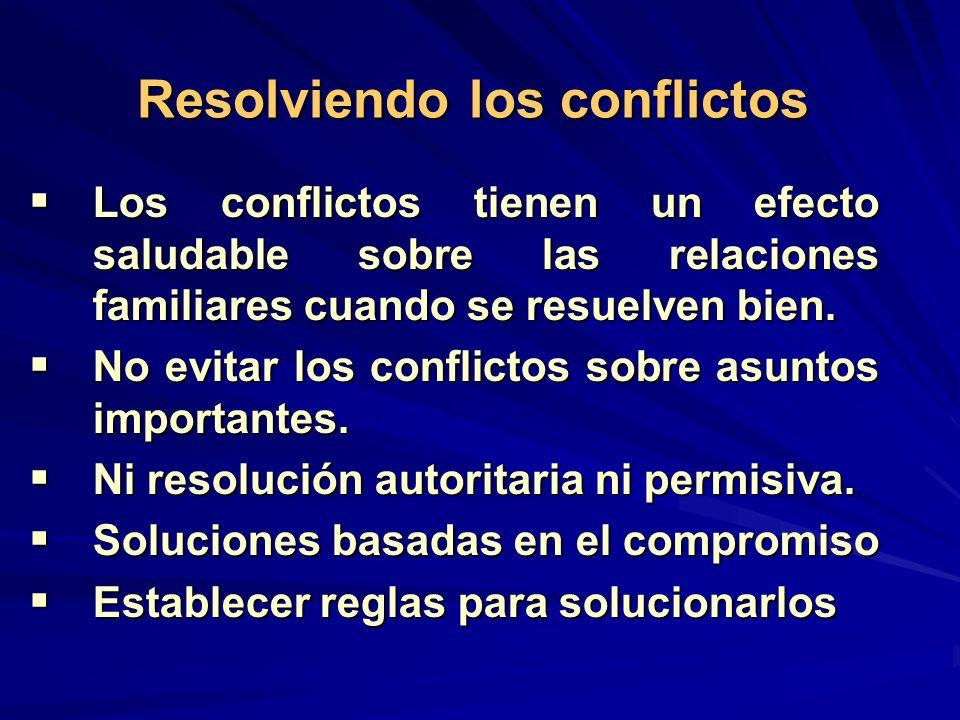 Los conflictos tienen un efecto saludable sobre las relaciones familiares cuando se resuelven bien. Los conflictos tienen un efecto saludable sobre la