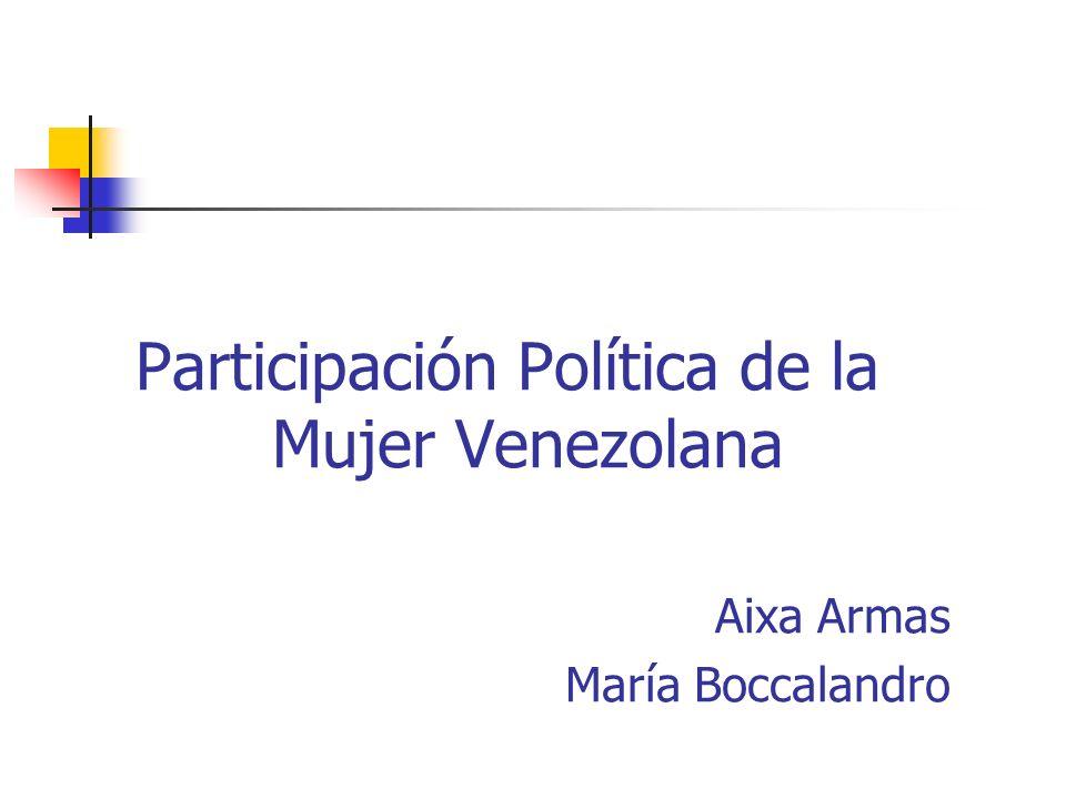 Participación Política de la Mujer Venezolana Aixa Armas María Boccalandro