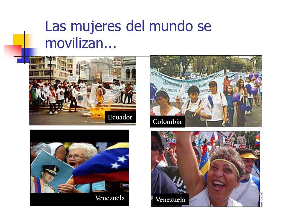 Las mujeres del mundo se movilizan... Ecuador Venezuela Colombia Venezuela