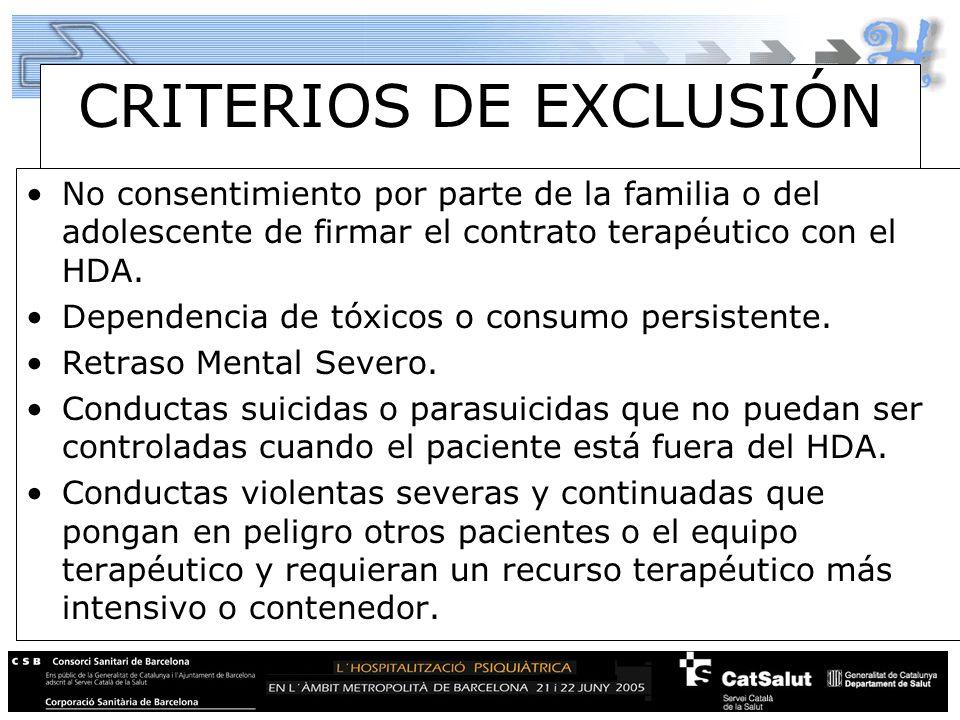 CRITERIOS DE EXCLUSIÓN No consentimiento por parte de la familia o del adolescente de firmar el contrato terapéutico con el HDA. Dependencia de tóxico