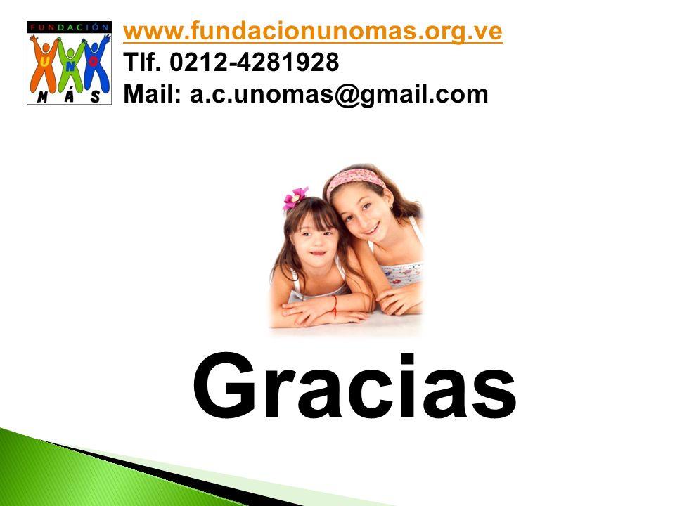 Gracias www.fundacionunomas.org.ve Tlf. 0212-4281928 Mail: a.c.unomas@gmail.com