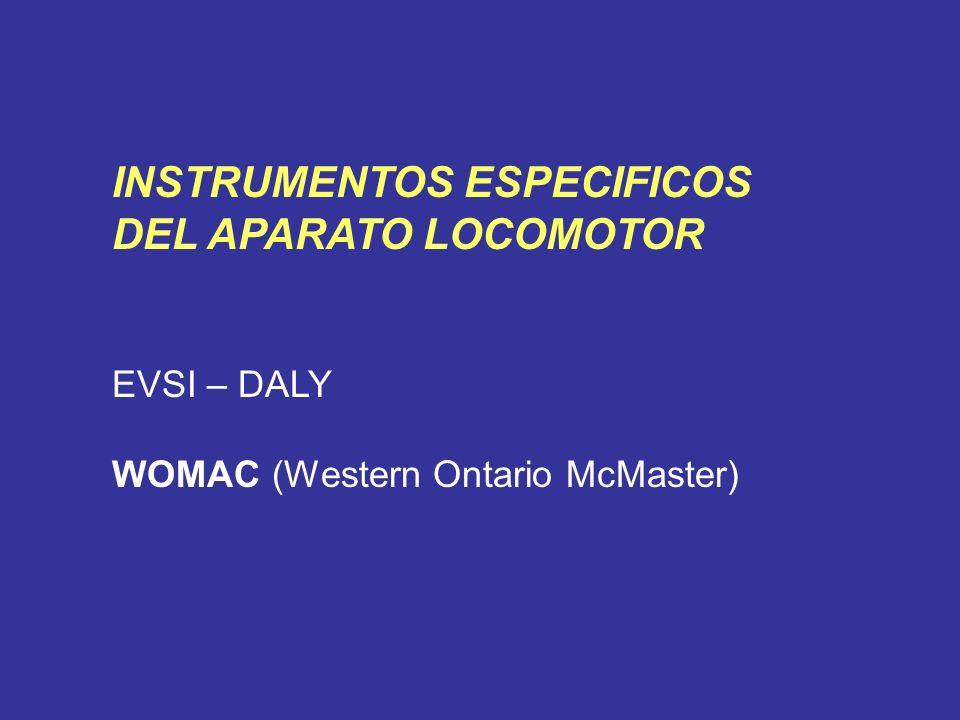 INSTRUMENTOS ESPECIFICOS DEL APARATO LOCOMOTOR EVSI – DALY WOMAC (Western Ontario McMaster)