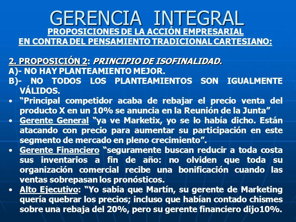 GERENCIA INTEGRAL PROPOSICIONES DE LA ACCIÓN EMPRESARIAL EN CONTRA DEL PENSAMIENTO TRADICIONAL CARTESIANO: 2. PROPOSICIÓN 2PRINCIPIO DE ISOFINALIDAD.