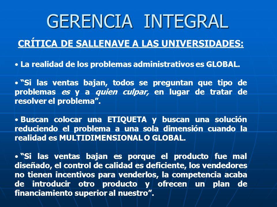GERENCIA INTEGRAL CRÍTICA DE SALLENAVE A LAS UNIVERSIDADES: La realidad de los problemas administrativos es GLOBAL. Si las ventas bajan, todos se preg