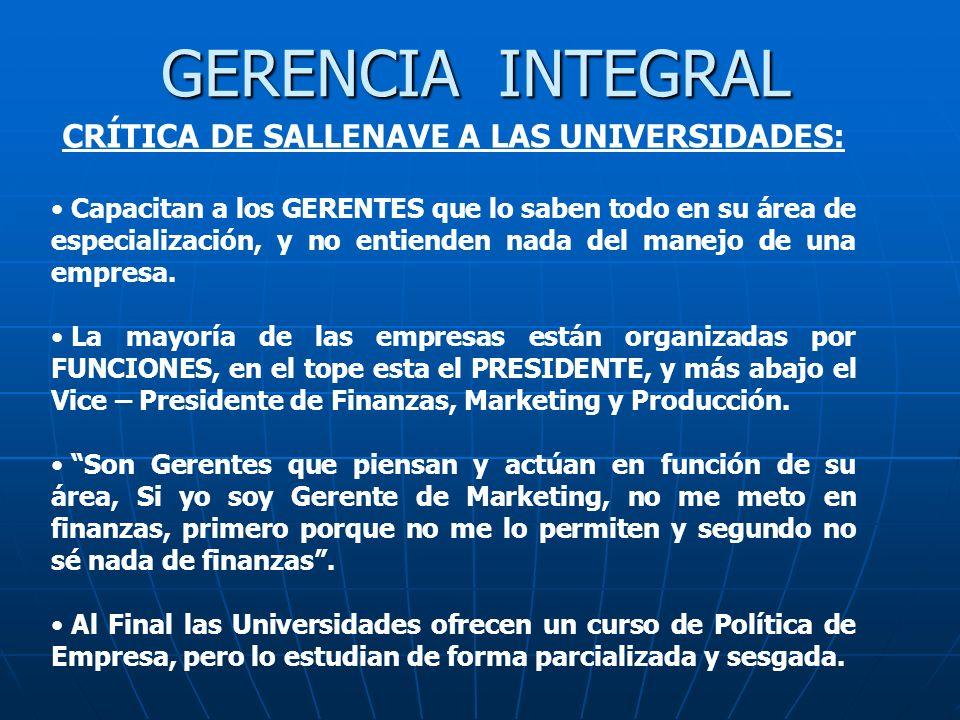 GERENCIA INTEGRAL CRÍTICA DE SALLENAVE A LAS UNIVERSIDADES: Capacitan a los GERENTES que lo saben todo en su área de especialización, y no entienden n