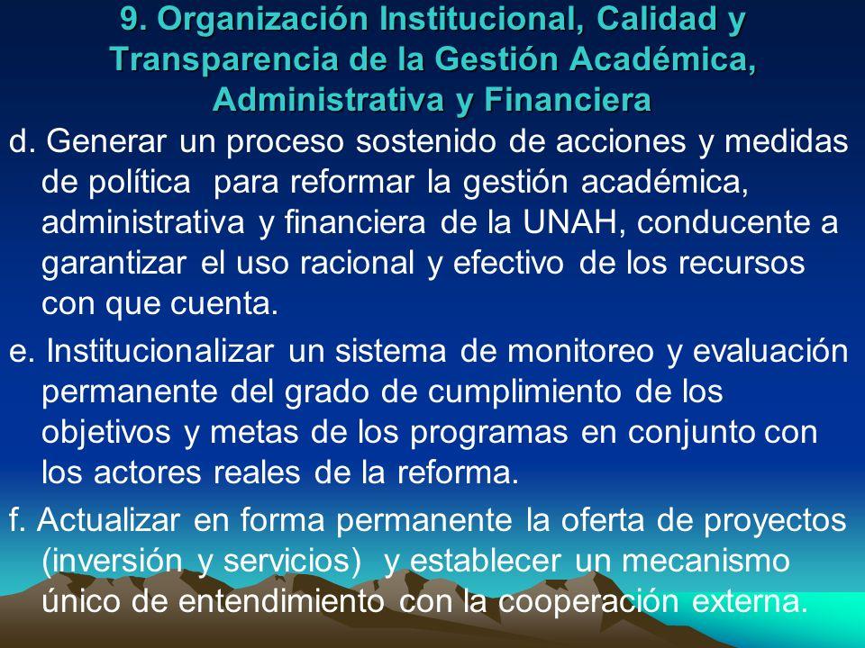 9. Organización Institucional, Calidad y Transparencia de la Gestión Académica, Administrativa y Financiera d. Generar un proceso sostenido de accione