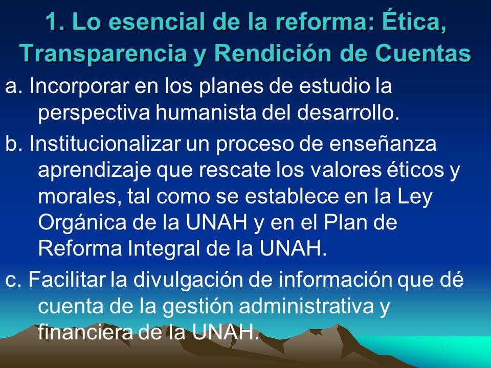 1. Lo esencial de la reforma: Ética, Transparencia y Rendición de Cuentas a. Incorporar en los planes de estudio la perspectiva humanista del desarrol
