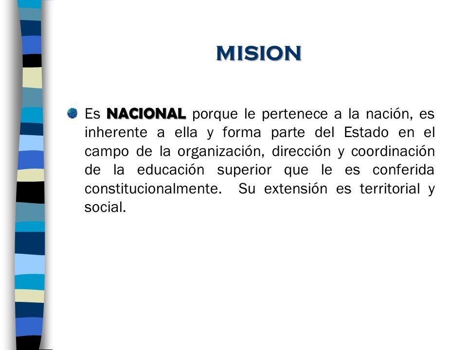 MISION NACIONAL Es NACIONAL porque le pertenece a la nación, es inherente a ella y forma parte del Estado en el campo de la organización, dirección y