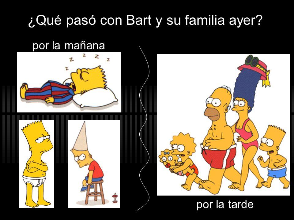 ¿Qué pasó con Bart y su familia ayer por la tarde por la mañana