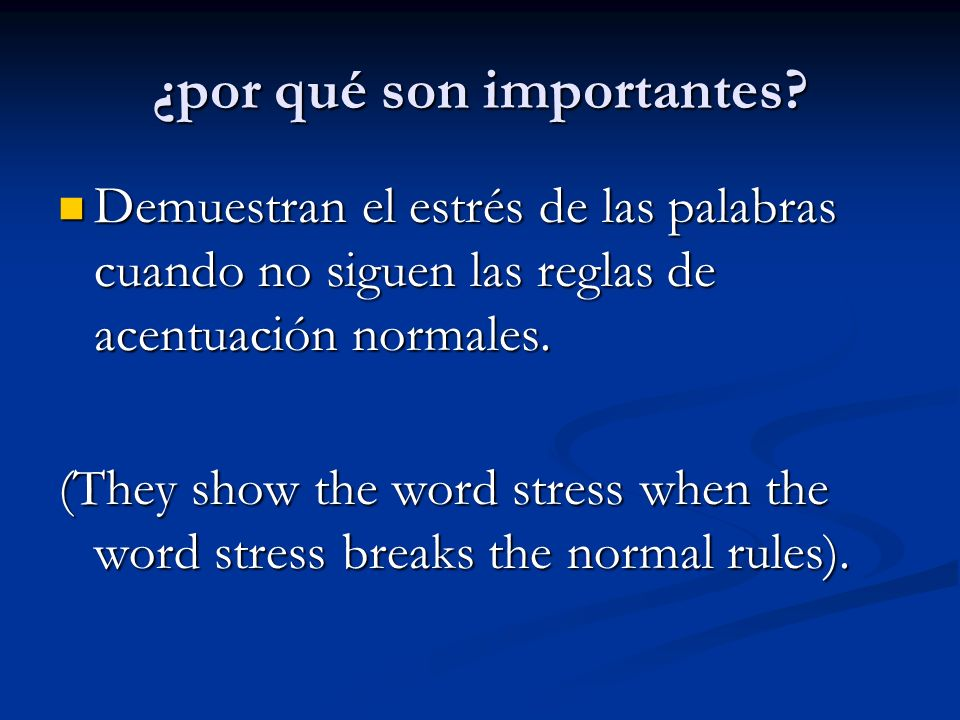 Agudas Words that have a stress on the last syllable are called: Words that have a stress on the last syllable are called:Agudas eg.