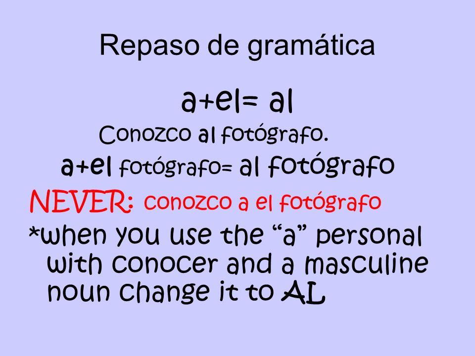 Repaso de gramática a+el= al Conozco al fotógrafo.