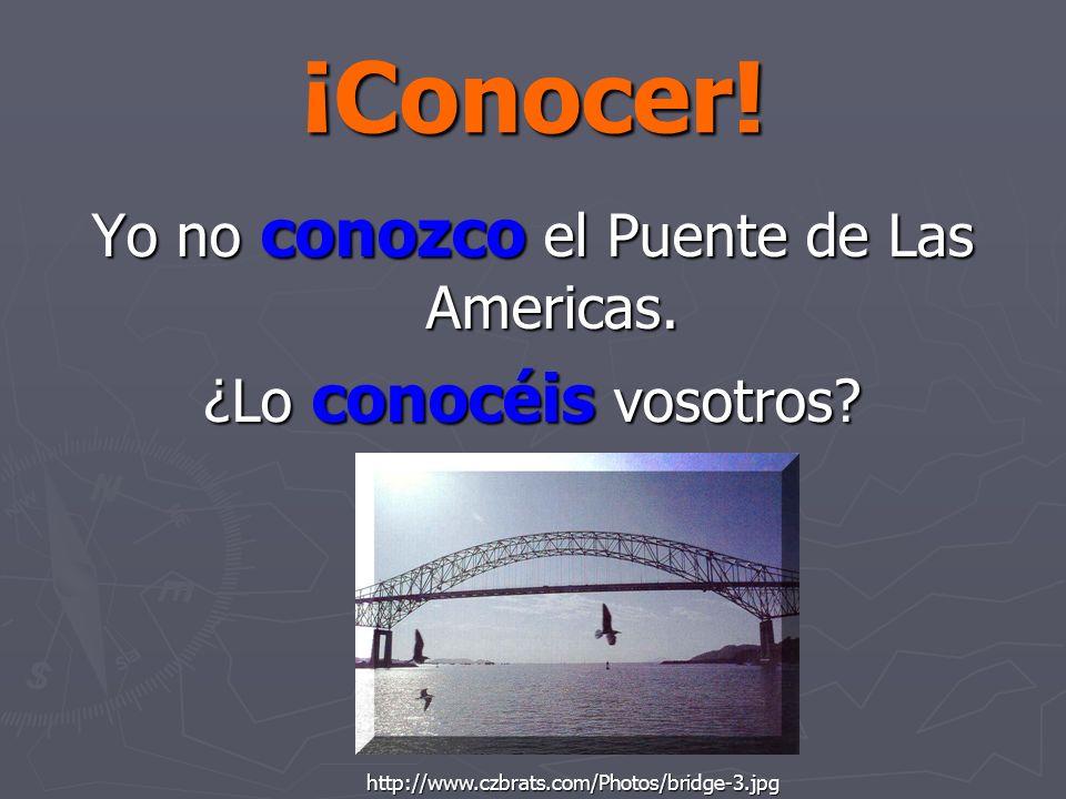 ¡Conocer! Yo no conozco el Puente de Las Americas. ¿Lo conocéis vosotros? http://www.czbrats.com/Photos/bridge-3.jpg