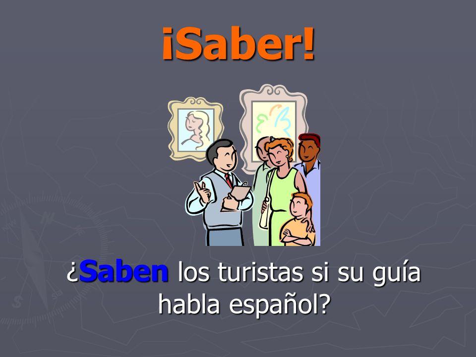 ¡Saber! ¿ Saben los turistas si su guía habla español