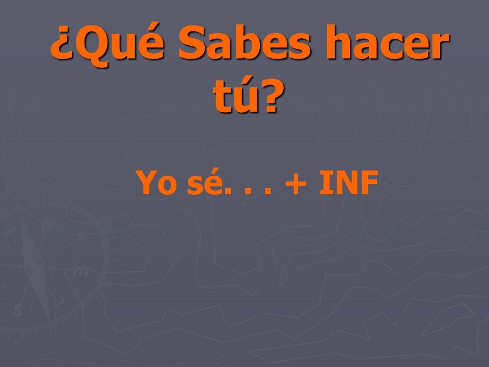 ¿Qué Sabes hacer tú Yo sé... + INF