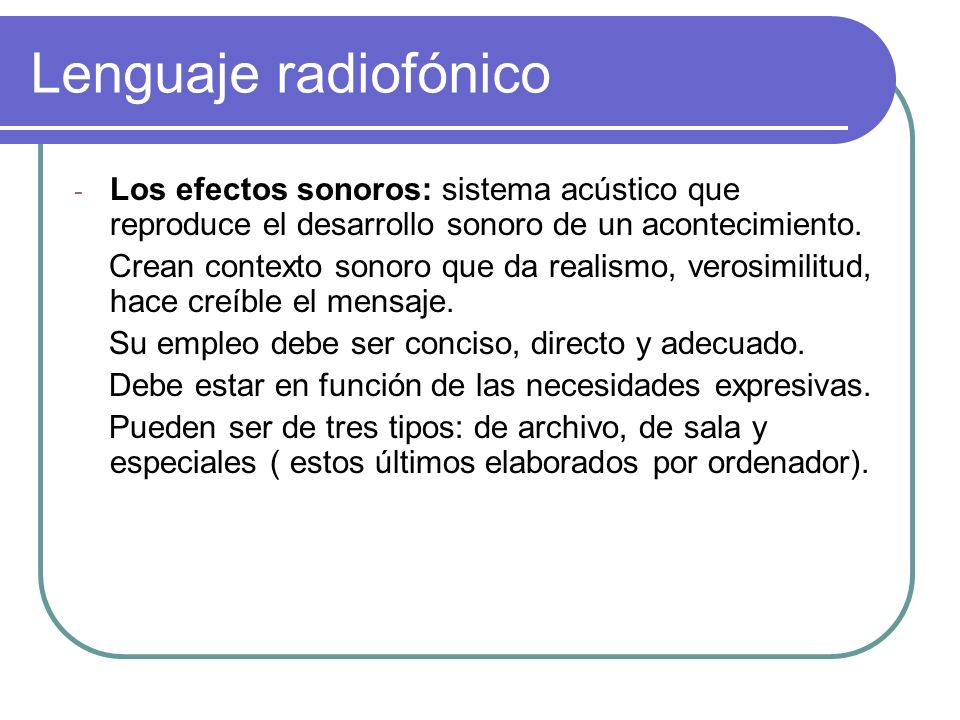 Lenguaje radiofónico - La música: apelación a la distracción, predispone favorablemente.