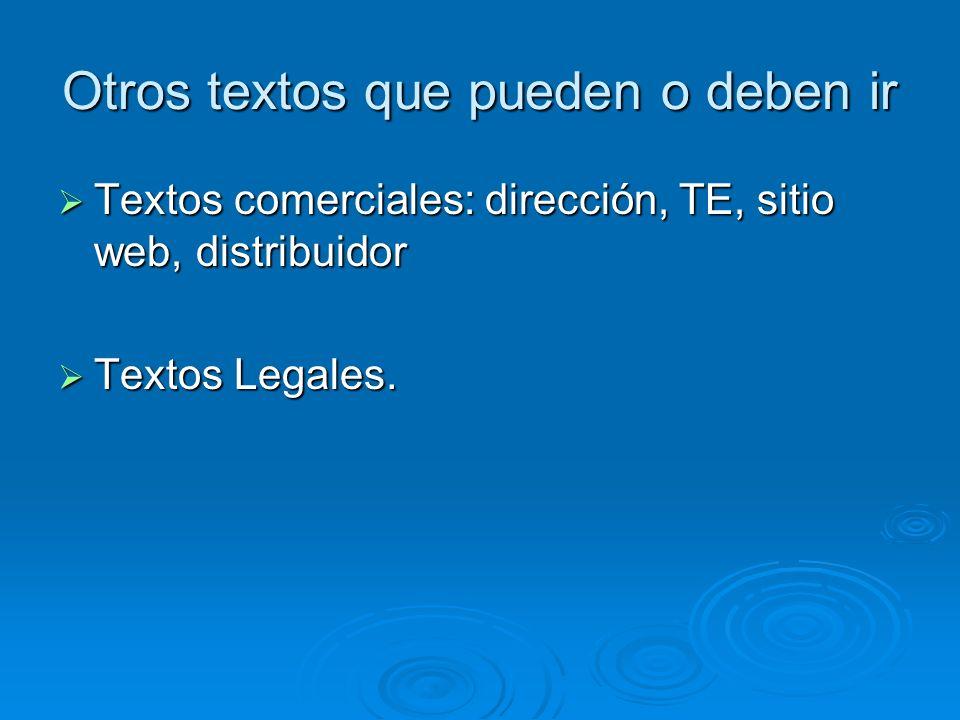 Otros textos que pueden o deben ir Textos comerciales: dirección, TE, sitio web, distribuidor Textos comerciales: dirección, TE, sitio web, distribuid