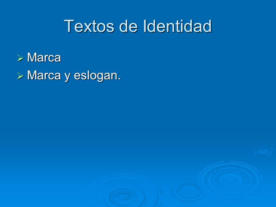 Textos de Identidad Marca Marca Marca y eslogan. Marca y eslogan.
