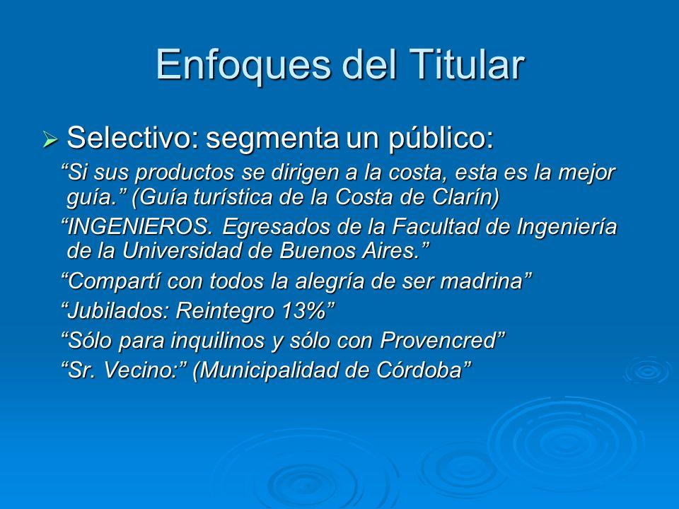 Enfoques del Titular Selectivo: segmenta un público: Selectivo: segmenta un público: Si sus productos se dirigen a la costa, esta es la mejor guía. (G