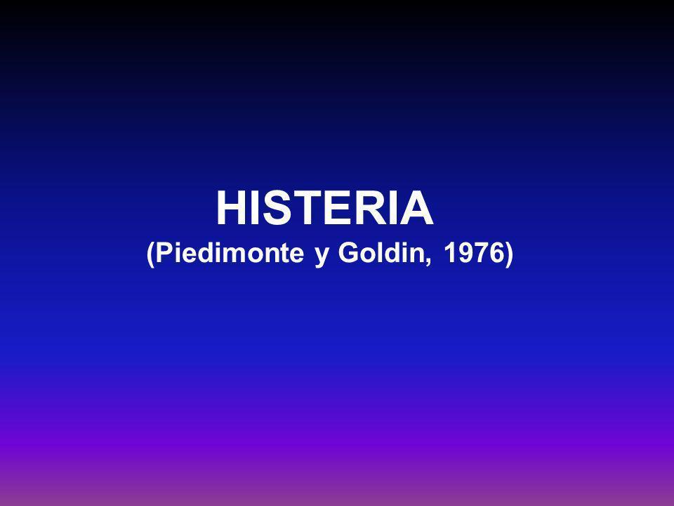 HISTERIA (Piedimonte y Goldin, 1976) Formación del síntoma.