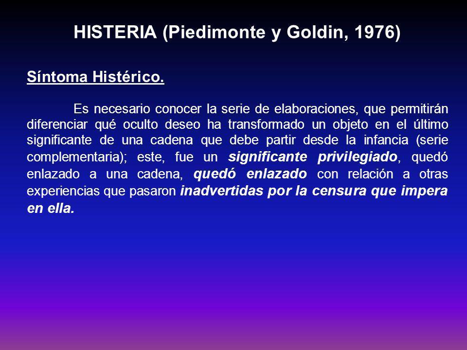 HISTERIA (Piedimonte y Goldin, 1976) Evolución del cuadro histérico.