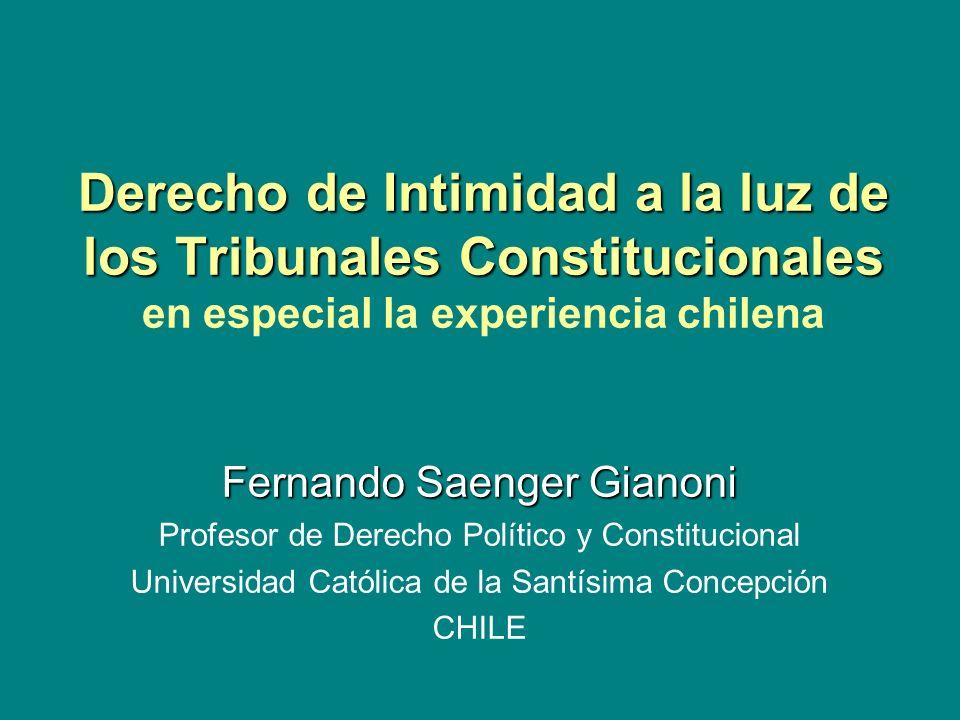 Derecho de Intimidad a la luz de los Tribunales Constitucionales Derecho de Intimidad a la luz de los Tribunales Constitucionales en especial la exper