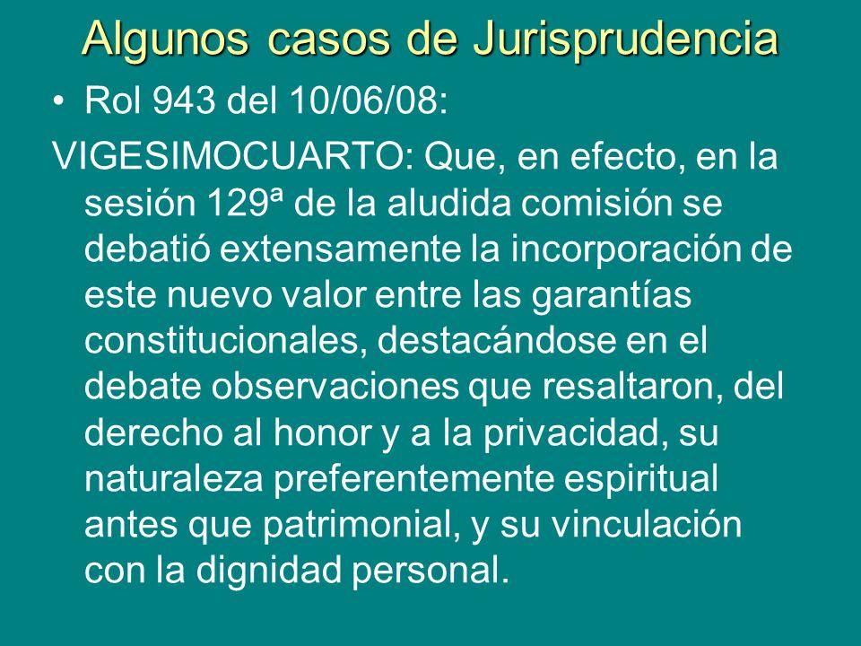 Algunos casos de Jurisprudencia Rol 943 del 10/06/08: VIGESIMOCUARTO: Que, en efecto, en la sesión 129ª de la aludida comisión se debatió extensamente