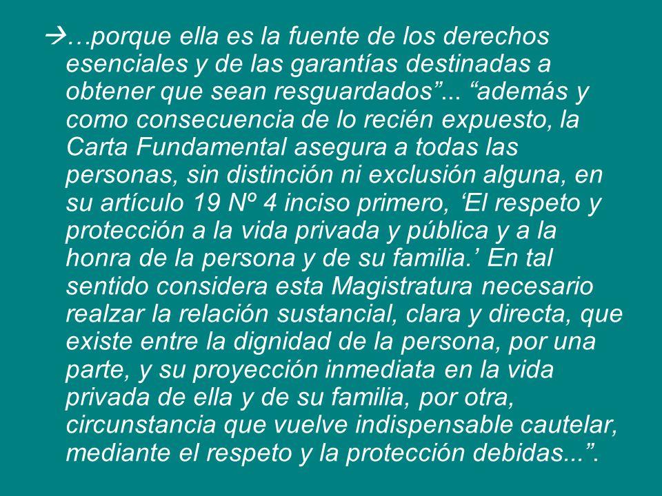 …porque ella es la fuente de los derechos esenciales y de las garantías destinadas a obtener que sean resguardados... además y como consecuencia de lo