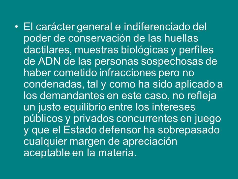 El carácter general e indiferenciado del poder de conservación de las huellas dactilares, muestras biológicas y perfiles de ADN de las personas sospec