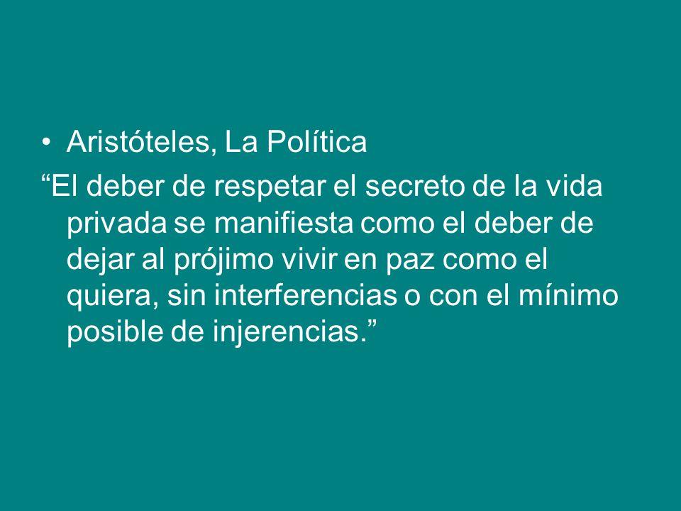Aristóteles, La Política El deber de respetar el secreto de la vida privada se manifiesta como el deber de dejar al prójimo vivir en paz como el quier