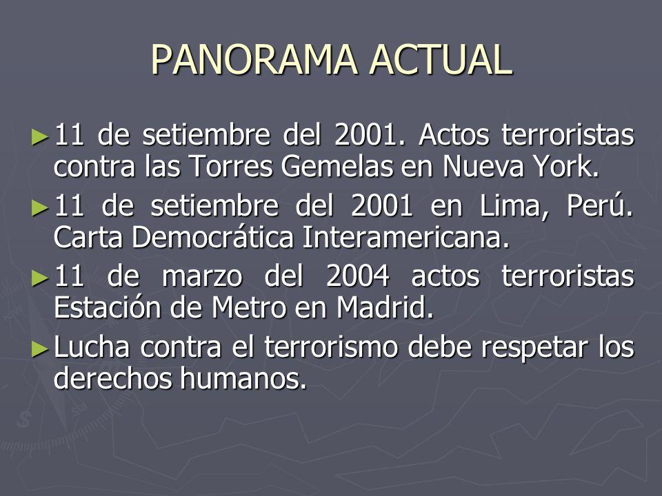 PANORAMA ACTUAL 11 de setiembre del 2001. Actos terroristas contra las Torres Gemelas en Nueva York. 11 de setiembre del 2001. Actos terroristas contr