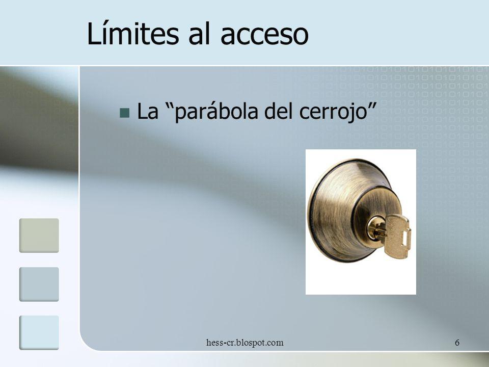 hess-cr.blospot.com6 Límites al acceso La parábola del cerrojo