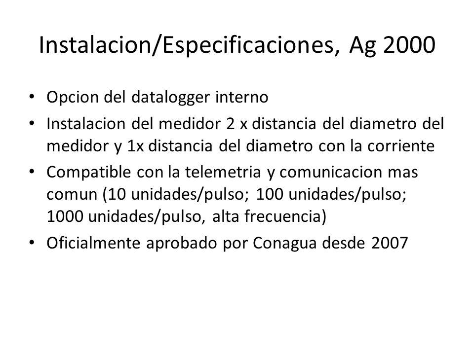 Instalacion/Especificaciones, Ag 2000 Opcion del datalogger interno Instalacion del medidor 2 x distancia del diametro del medidor y 1x distancia del