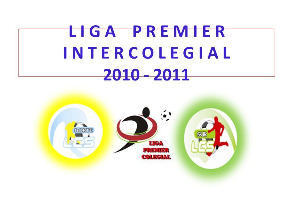 L I G A P R E M I E R I N T E R C O L E G I A L 2010 - 2011