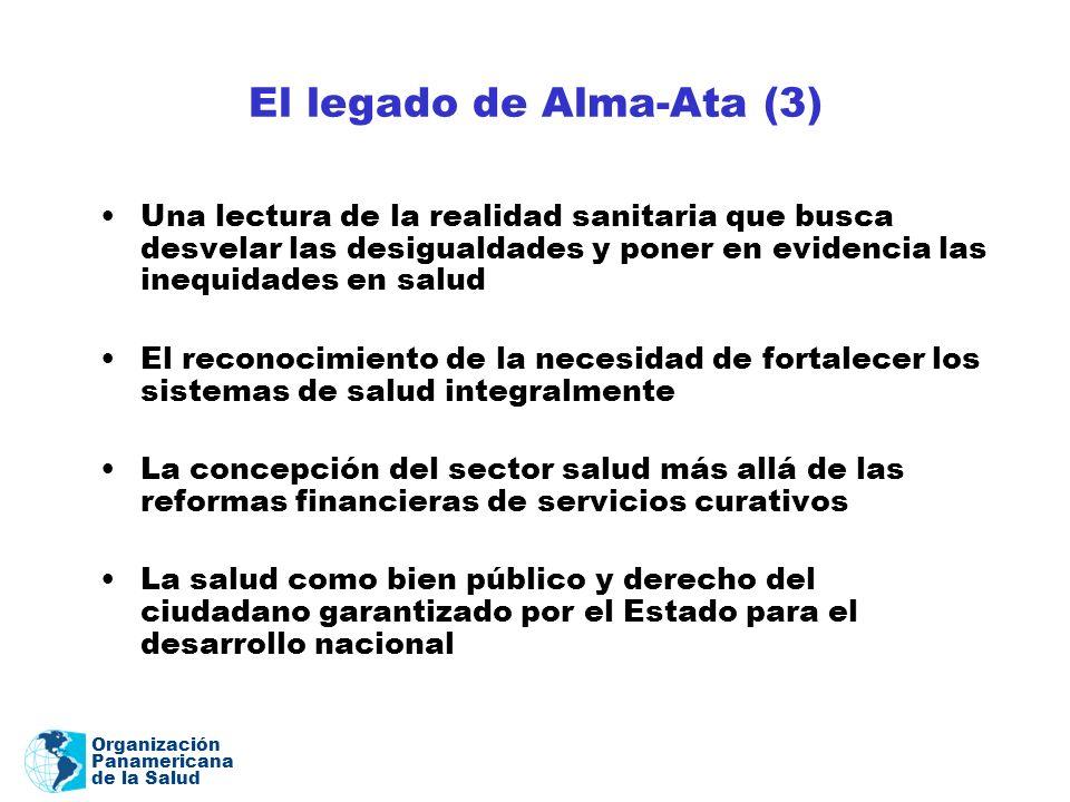 Organización Panamericana de la Salud El legado de Alma-Ata (3) Una lectura de la realidad sanitaria que busca desvelar las desigualdades y poner en e