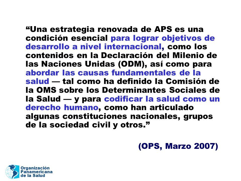 Organización Panamericana de la Salud Una estrategia renovada de APS es una condición esencial para lograr objetivos de desarrollo a nivel internacion