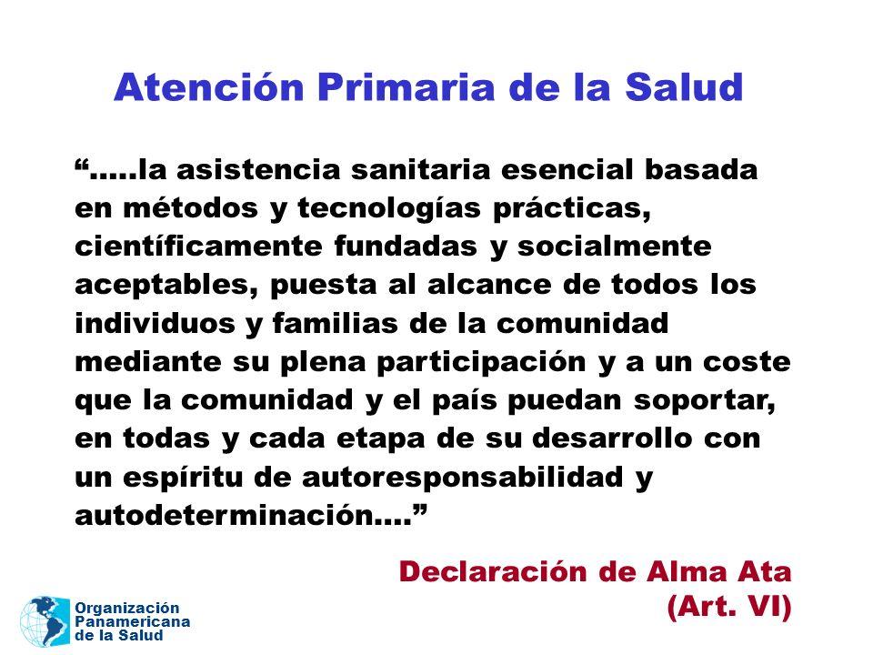 Organización Panamericana de la Salud Atención Primaria de la Salud …..la asistencia sanitaria esencial basada en métodos y tecnologías prácticas, cie