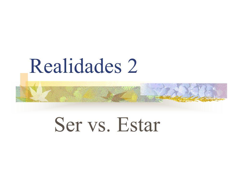 SER Used to describe PHYSICAL traits Eduardo es alto. Ana es rubia.