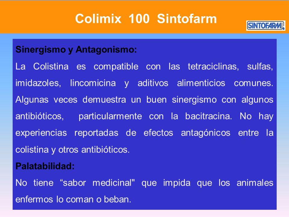 Sinergismo y Antagonismo: La Colistina es compatible con las tetraciclinas, sulfas, imidazoles, lincomicina y aditivos alimenticios comunes. Algunas v